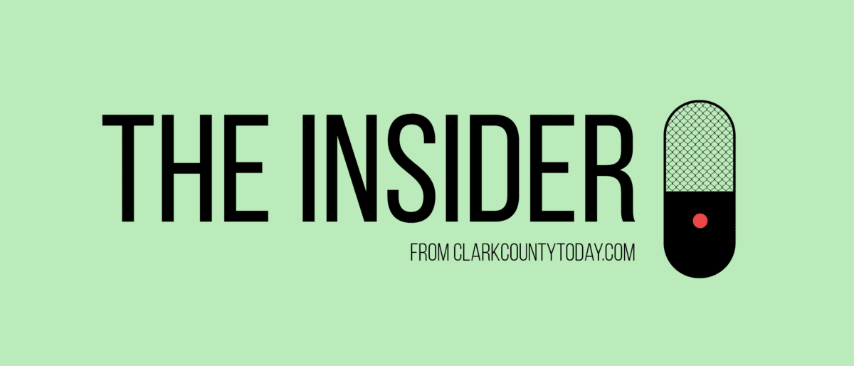 The Insider podcast from ClarkCountyToday.com will cover every topic and issue through bringing you into the conversation.