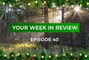Your Week in Review – Episode 40 • December 21, 2018