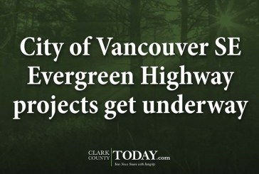 City of Vancouver SE Evergreen Highway projects get underway