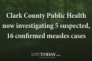 Clark County Public Health now investigating 5 suspected, 16 confirmed measles cases