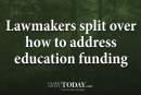 Lawmakers split over how to address education funding