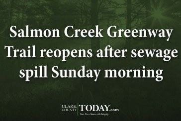Salmon Creek Greenway Trail reopens after sewage spill Sunday morning