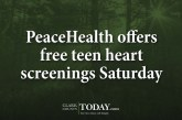 PeaceHealth offers free teen heart screenings Saturday