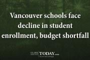 Vancouver schools face decline in student enrollment, budget shortfall