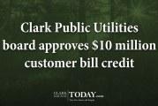 Clark Public Utilities board approves $10 million customer bill credit