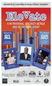 Ridgefield Main Street and Chamber of Commerce are joining together to present Elevate!, a motivational and networking event scheduled for Thu., March 21, 5:30 p.m. at the Old Liberty Theater, located at 115 N. Main Ave., Ridgefield.