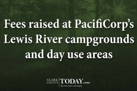 Fees raised at PacifiCorp's Lewis River campgrounds and day use areas