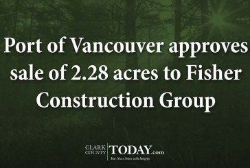 Port of Vancouver approves sale of 2.28 acres to Fisher Construction Group