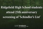 Ridgefield High School students attend 25th anniversary screening of 'Schindler's List'