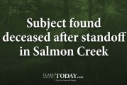 Subject found deceased after standoff in Salmon Creek