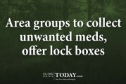Area groups to collect unwanted meds, offer lock boxes