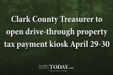 Clark County Treasurer to open drive-through property tax payment kiosk April 29-30