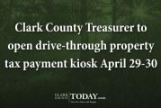 Clark County Treasurer to open drive-through property tax payment kiosk April 29-30