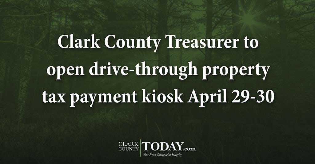 Clark County Treasurer to open drive-through property tax payment