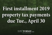 First installment 2019 property tax payments due Tue., April 30