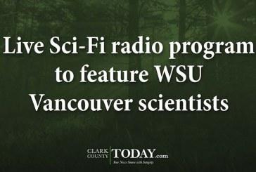 Live Sci-Fi radio program to feature WSU Vancouver scientists