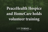 PeaceHealth Hospice and HomeCare holds volunteer training