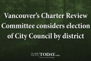 Vancouver's Charter Review Committee considers election of City Council by district
