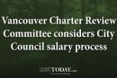 Vancouver Charter Review Committee considers City Council salary process