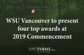 WSU Vancouver to present four top awards at 2019 Commencement