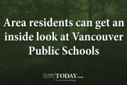 Area residents can get an inside look at Vancouver Public Schools