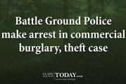 Battle Ground Police make arrest in commercial burglary, theft case