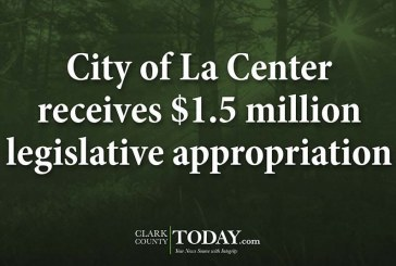 City of La Center receives $1.5 million legislative appropriation