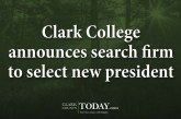Clark College announces search firm to select new president
