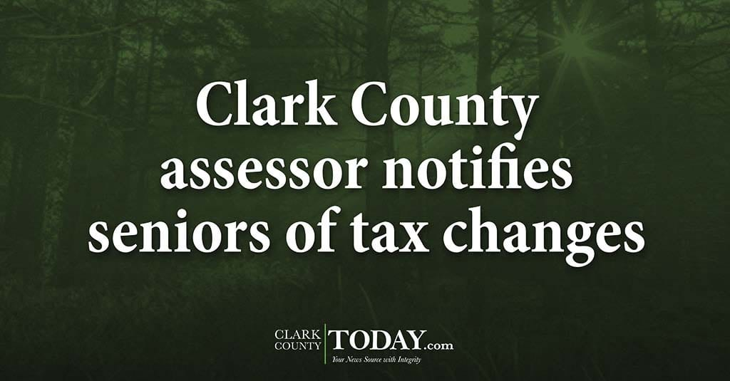 Clark County assessor notifies seniors of tax changes