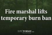 Fire marshal lifts temporary burn ban