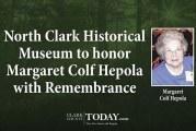 North Clark Historical Museum to honor Margaret Colf Hepola with Remembrance Tea event