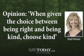 Opinion: 'When given the choice between being right and being kind, choose kind'