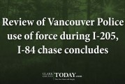 Review of Vancouver Police use of force during I-205, I-84 chase concludes