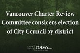 Vancouver Charter Review Committee considers election of City Council by district