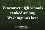 Vancouver high schools ranked among Washington's best