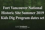 Fort Vancouver National Historic Site Summer 2019 Kids Dig Program dates set