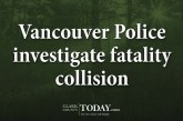 Vancouver Police investigate fatality collision