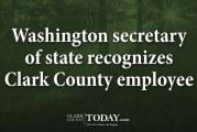 Washington secretary of state recognizes Clark County employee