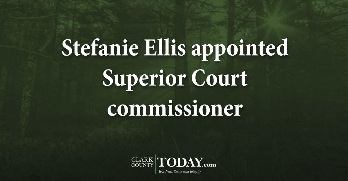 Stefanie Ellis appointed Superior Court commissioner
