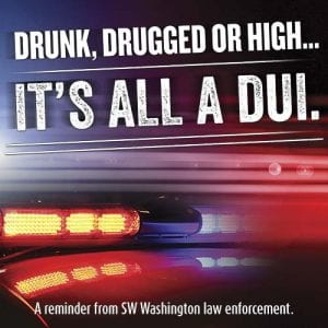 This weekend the Vancouver, Battle Ground and Washougal Police Departments and Clark County Sheriff's Office will have additional officers enforcing the DUI laws, in an effort to keep drunk, drugged and high drivers off the road.