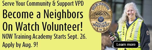 The Vancouver Police Department is recruiting for its Neighbors On Watch (NOW) academy which kicks off Sept. 26.
