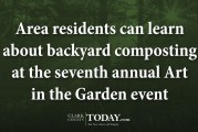 Area residents can learn about backyard composting at the seventh annual Art in the Garden event