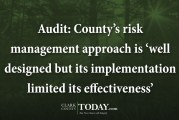 Audit: County's risk management approach is 'well designed but its implementation limited its effectiveness'
