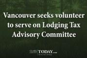 Vancouver seeks volunteer to serve on Lodging Tax Advisory Committee