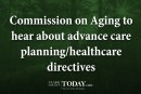 Commission on Aging to hear about advance care planning/healthcare directives