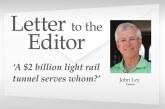 Op-ed: 'A $2 billion light rail tunnel serves whom?'