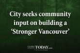 City seeks community input on building a 'Stronger Vancouver'