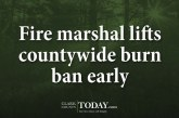 Fire marshal lifts countywide burn ban early