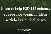 Grant to help ESD 112 enhance support for young children with behavior challenges