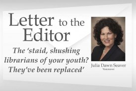 Letter: The 'staid, shushing librarians of your youth? They've been replaced'